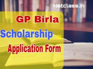 GP Birla Scholarship 2020 Application Form : Eligibility, Last Date, Selection List