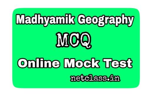 Madhyamik Geography MCQ Mock Test 2021